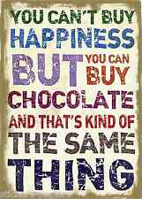 YOU CANT BUY HAPPINESS BUT YOU CAN BUY CHOCOLATE KIND OF SAME THING PRINT POSTER