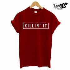 KILLIN' IT T SHIRT PRINTED MENS TEE YOUTH SLOGAN SWAG LOVE HYPE DOPE TOP WASTED
