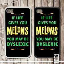 If Life Gives You Melons... may be Dyslexic   Rubber or plastic phone cover case