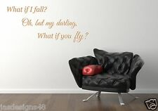 What If I Fall What if you Fly   Wall Art Decal Design  Inspirational