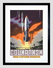 PROPAGANDA SOVIET SPACE ROCKET LAUNCH USSR COMMUNISM FRAMED ART PRINT B12X4604