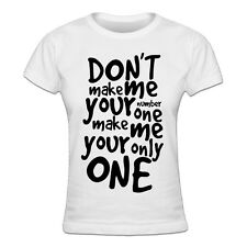 Make me your only one Frauen T-Shirt