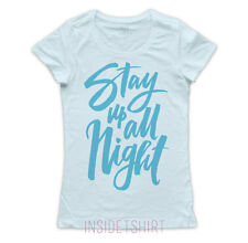 MAGLIETTA MOVIDA NOTTURNA maglia donna cool party Stay up all Night T-SHIRT GIRL