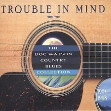 Trouble in Mind: Doc Watson Country Blues Collection(CD, Apr-2003) Brand New