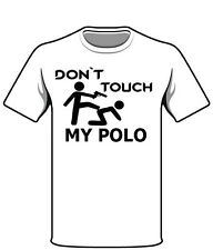 Don ' t Touch My VW Polo Fun Dicho Camiseta t-Shirt Regalo Eslogans Camiseta