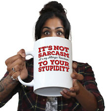 Funny Mugs Its Not Sarcasm It My Allergic Reaction To Your Stupidity GIANT MUG