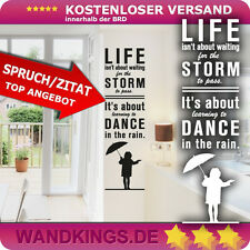 Wandtattoo Spruch - Life isn´t about waiting - dancing in the rain Leben 15x50cm