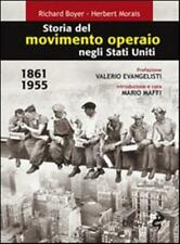 Storia del movimento operaio negli Stati Uniti 1861-1955 - Boyer Richard,...