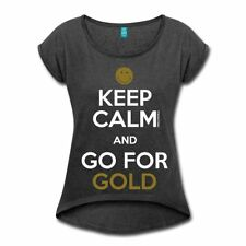 Smiley World Keep Calm Go For Gold Frauen T-Shirt mit gerollten Ärmeln von