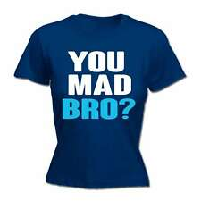 Ladies Funny Tee - You Mad Bro - Birthday Joke Humour Comedy Cool FITTED T-SHIRT