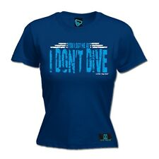 Ladies Diving - You Lost Me At I Dont Dive - diver funny Birthday tshirt T-SHIRT