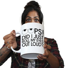 Funny Mugs - Did I Roll My Eyes Out Loud - Adult Humour Cheeky GIANT NOVELTY MUG