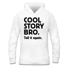 Sudadera con capucha de mujer Cool Story Bro. Tell it again