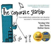 The Corporate Startup: How Established Companies Can Develop Successful Innovati
