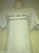 """Ladies Funny Slogan T-Shirt """"Twin Air Bags fitted as standard"""" Funny Gift Her"""