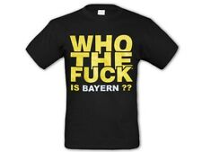 "Shirt ""Who the Fuck is Bayern"" T-Shirt Fanshirt Schwarz/Gelb Gr S, M, L, XL, XXL"