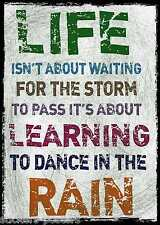 LIFE ISNT ABOUT WAITING FOR THE STORM TO PASS ITS ABOUT ... PRINT / POSTER