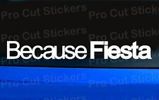 Because Fiesta Ford Zetec Rallye ST Cars Window Bumper Die Cut Stickers Decals