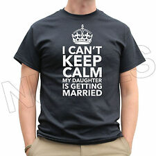 I Can't Keep Calm My Daughter Is Getting Married Men's Ladies T-Shirt Vest S-XXL