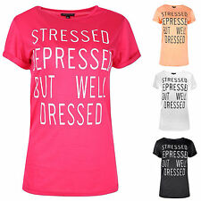 New Ladies Womens Stressed Depressed But Well Dressed T-shirt Summer Tops Tee
