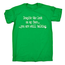 Despite The Look On My Face You Are Still Talking T-SHIRT Funny Gift Christmas
