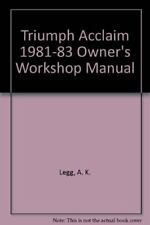 Triumph Acclaim 1981-83 Owners Workshop Manual, Legg, A. K., Used; Acceptable Bo