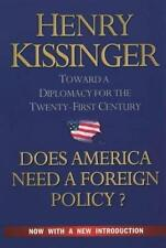 DOES AMERICA NEED A FOREIGN POLICY?: TOWARDS A NEW DIPLOMACY FOR THE 21ST CENTUR