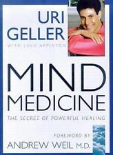 MIND MEDICINE: THE SECRET OF POWERFUL HEALING, URI GELLER, Used; Good Book