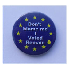 """Dont blame me, I voted Remain"" EU Brexit referendum badge, magnet, keyring"