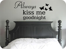 Always Kiss me Goodnight Quote - Vinyl Wall Art Sticker Decal Mural. Bedroom