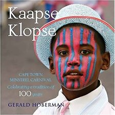 Kaapse Klopse: Cape Town Minstrel Carnival, Celebrating A Tradition Of More Than