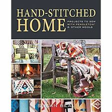 Hand-stitched Home: Projects to Sew With Pendleton & Other Wools Beal, Susan