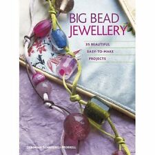 Big Bead Jewellery: 35 Beautiful Easy-to-make Projects Deborah Scneebeli-Morrell