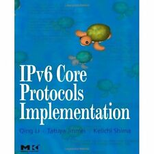 IPv6 Core Protocols Implementation (The Morgan Kaufmann Series in Networking) Qi
