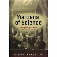 The Martians of Science: Five Physicists Who Changed the Twentieth Century Hargi