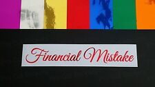 Financial Mistake Coloured Chromes Funny Die Cut Vinyl Car Window Stickers Decal