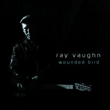 Wounded Bird - Ray Vaughn (2016, CD NUOVO)