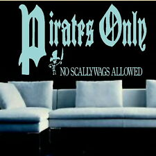 PIRATES ONLY..childrens wall quote transfer graphic vinyl large sticker niq50