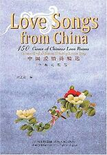 Love Songs from China: 150 Gems of Chinese Love Poems (Chinese-English) (Chin..
