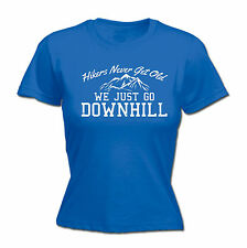 Hikers Never Get Old WOMENS T-SHIRT tee birthday hiking climber exploring funny