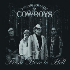 From Here To Hell - Psychosomatic Cowboys (2017, CD NUOVO)