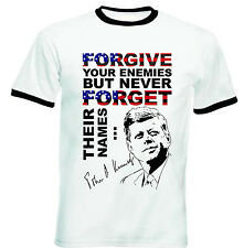 JOHN KENNEDY FORGIVE QUOTE - NEW BLACK RINGER COTTON TSHIRT