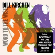 Word To The Wise - Bill Kirchen (2010, CD NUOVO) 805520030533