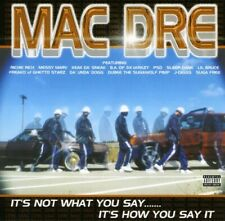 It's Not What You Say Its Ho - Mac Dre (2001, CD NUOVO) Explicit Version