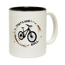 Funny Mugs - Thats How I Roll - Bicycle Cycle Mountain Bike BMX NOVELTY MUG