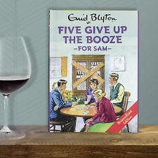 Personalised Enid Blyton FAMOUS FIVE for Grown Ups FIVE GIVE UP THE BOOZE