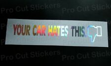 Your Car Hates This Silver Hologram Neo Chrome Car Funny Novelty Stickers Decal