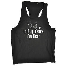 Funny Novelty Mens Vest Singlet Tank Top - In Dog Years Im Dead