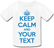 """KEEP CALM AND """"YOUR OWN TEXT"""" KID'S TSHIRTS AND IN  ANY COLOUR & YOUR OWN TEXT !"""