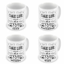 Auntie, Mum, Sister... Female Take Life One Sip At A Time Novelty Gift Mugs